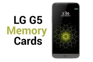 Best LG G5 SD Card Available Right Now