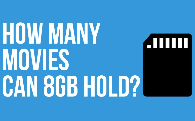 How Many Movies Can 8GB Hold?